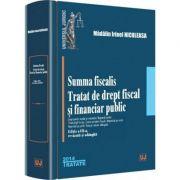 Summa fiscalis. Tratat de drept fiscal si financiar public - Madalin Irinel Niculeasa