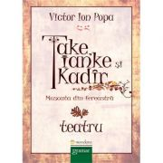 Imagine Take, Ianke Si Kadir - Muscata Din Fereastra - Victor Ion Popa