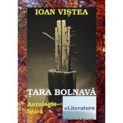 Tara bolnava - Ioan Vistea imagine librariadelfin.ro