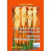 The Mountain of Nightingales. Muntele privighetorilor - Clelia Ifrim