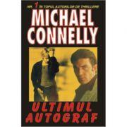 Ultimul autograf - Michael Connelly imagine libraria delfin 2021