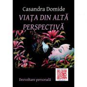 Imagine Viata Din Alta Perspectiva - Casandra Domide