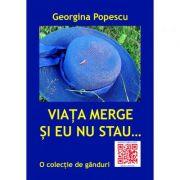 Imagine Viata Merge Si Eu Nu Stau - Georgina Popescu