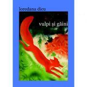 Vulpi si gaini - Loredana Dicu