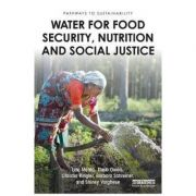Water for Food Security, Nutrition and Social Justice - Lyla Mehta, Theib Oweis, Claudia Ringler, Barbara Schreiner, Shiney Varghese