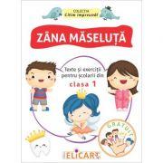Zana Maseluta. Texte si exercitii pentru scolarii din clasa I imagine librariadelfin.ro