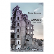 Amazon si alte poeme - Stefan Manasia