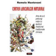 Cartea leacurilor naturale – Romolo Mantovani imagine librariadelfin.ro