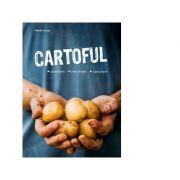 Cartoful. Plantare, recoltare, savurare - Heidi Lorey imagine librariadelfin.ro