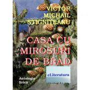 Casa cu mirosuri de brad - Victor Michail Stigniteanu