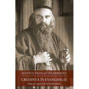 Credinta in Evanghelie. Suta de capete de la Liubostinia - Sfantul Nicolae Velimirovici