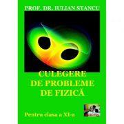Culegere de probleme de fizica pentru clasa a XI-a - Iulian Stancu imagine librariadelfin.ro