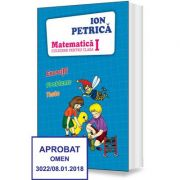 Culegere de Matematica pentru clasa I. Exercitii, probleme, teste - Ion Petrica
