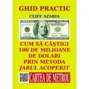 Cum sa castigi 100 de milioane de dolari prin metoda jarului acoperit - Cliff Azaria