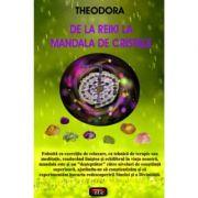 De la Reiki la Mandala de cristale – Theodora