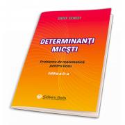 Determinanti micsti. Probleme de matematica pentru liceu. Editia a II-a - Petru Rotaru imagine librariadelfin.ro