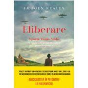 Eliberare - Imogen Kealey imagine librariadelfin.ro