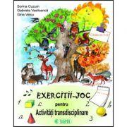 Exercitii-joc pentru activitati transdisciplinare (cls. a II-a) - Sorina Cuzum imagine librariadelfin.ro