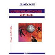 Guvernarea economiei mondiale, mit si realitate pe pietele financiare – Diane Coyle imagine librariadelfin.ro