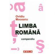 Limba Romana Compendiu - Ovidiu Moceanu imagine librariadelfin.ro