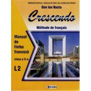 Limba franceza L2. Crescendo. Manual clasa a X-a - Dan Ion Nasta imagine librariadelfin.ro
