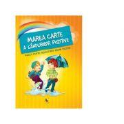 Marea carte a gandurilor pozitive. Povesti pentru dezvoltarea viziunii pozitive - Szeghy Karolina