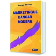Marketingul bancar modern - Emanuel Odobescu imagine librariadelfin.ro