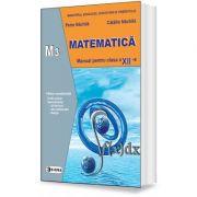 Matematica. Manual pentru clasa a XII-a, M3 - Petre Nachila imagine librariadelfin.ro