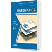 Matematica. Manual pentru clasa a XI-a, M5 - Mihaela Singer imagine librariadelfin.ro
