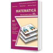 Matematica. Manual pentru clasa a XII-a M5 - Mihaela Singer imagine librariadelfin.ro