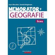 Memorator de geografie pentru liceu - Sanda Bulgarean imagine librariadelfin.ro