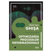 Optimizarea proceselor informationale - Valentin Eugen Ghisa imagine librariadelfin.ro