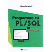 Programare cu PL/SQL in Oracle - Liliana Comarnic imagine librariadelfin.ro