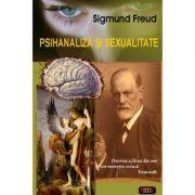 Psihanaliza si sexualitate – Sigmund Freud