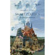 Smart Politics. Perspective asupra europenizarii - Mihnea S. Stoica imagine librariadelfin.ro