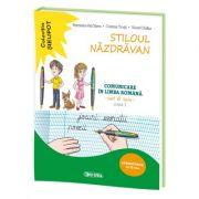 Stiloul Nazdravan. Comunicare in limba romana, caiet de lucru pentru clasa I, semestrul al II-lea - Petronela Vali Slavu imagine librariadelfin.ro