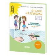 Stiloul Nazdravan. Comunicare in limba romana, caiet de lucru pentru clasa I, semestrul I - Petronela Vali Slavu imagine librariadelfin.ro