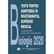 Teste pentru admiterea in invatamantul superior medical – Biologie 2020 - Conf. Univ. Ion Daniel imagine librariadelfin.ro