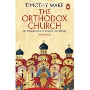 The Orthodox Church. An Introduction to Eastern Christianity - Timothy Ware