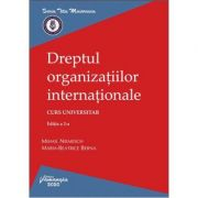 Dreptul organizatiilor internationale. Editia a 2-a - Mihail Niemesch, Maria-Beatrice Berna