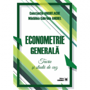 Econometrie generala. Teorie si studii de caz - Constantin Anghelache, Madalina Gabriela Anghel imagine librariadelfin.ro