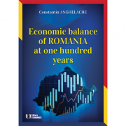 Economic balance of ROMANIA at one hundred years - Constantin Anghelache
