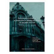 Fenomene economice si financiare in spatiul romanesc in secolele XIX-XX - Iosif Marin Balog imagine librariadelfin.ro
