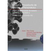Ghidul si Procedurile de Instruire a Personalului pentru laboratoarele de testare genetica moleculara a SARS-CoV-2 (COVID-19) - Relu Cocos, Laurentiu