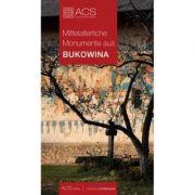 Monumente Medievale din Bucovina (Lb. Germana) -Tereza Sinigalia, Oliviu Boldura imagine librariadelfin.ro