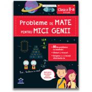 Probleme de mate pentru mici genii, clasa a II-a - Larousse
