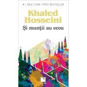 Si muntii au ecou - Khaled Hosseini