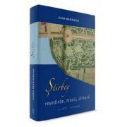 Stirbey: resedinte, mosii, ctitorii - Oana Marinache imagine librariadelfin.ro