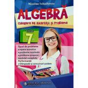 Algebra, clasa a VII-a - Culegere de exercitii si probleme - Nicolae Ivaschescu imagine librariadelfin.ro
