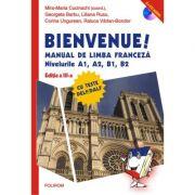 Bienvenue! Manual de limba franceza. Nivelurile A1, A2, B1, B2 - Mira-Maria Cucinschi, Georgeta Barbu, Liliana Rusu, Corina Ungurean, Raluca Varlan-Bo imagine librariadelfin.ro